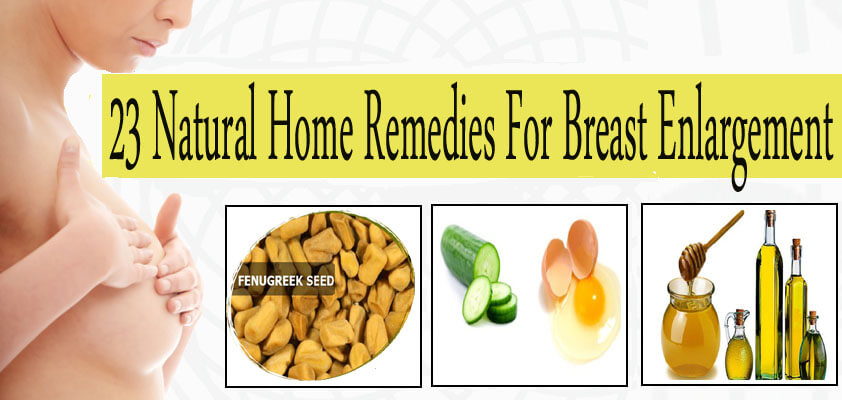 best home remedy for breast enlargement